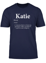 Katie Definition Funny Personalized Name Gift For Katie T Shirt