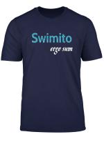 Swimito Ergo Sum T Shirt