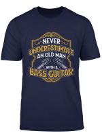 Bassist Im Ruhestand Rentner Opa Alter Mann Bass Gitarre T Shirt
