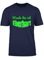 Heute Bin Ich Eberhart In Grun So Wie Cordula Tshirt Kostum
