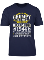 I M A Grumpy Old Man Born In December 1944 T Shirt