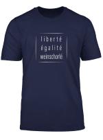 Liberte Egalite Weinschorle Spruch T Shirt