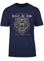 It S Better To Be A Wolf Of Odin Than A Lamb Of God T Shirt