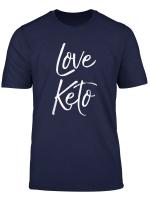 Cute Keto Quote For Women Funny Ketones Gift Love Keto T Shirt