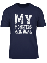 My Monsters Are Real T Shirt