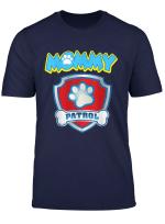 Funny Mommy Patrol T Shirt Dog Mom Gift T Shirt T Shirt