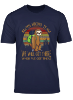 Sloth Hiking Team We Will Get There When We Get There Tshirt