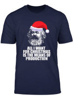 All I Want Christmas Means Of Production Karl Marx Fun Meme T Shirt