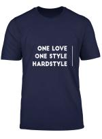 One Love One Style Hardstyle Rawstyle Gabber T Shirt Shirt