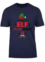 I M Not An Elf I M Just Short Funny Gift Idea Men Women Kids T Shirt