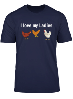 Funny Chicken T Shirt Chicken Farmers I Love My Ladies