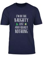 On Naughty List Regret Nothing Christmas Xmas T Shirt