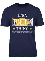It S A Hamilton Thing T Shirt