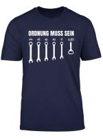 Ordnung Muss Sein Mechaniker Werkstatt Heimwerker Geschenk T Shirt