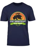 Ohne Landwirtsschaft Keine Essen Landwirt Bauer Geschenk T Shirt