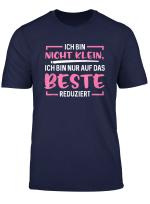 Nicht Klein Ich Bin Nur Auf Das Beste Reduziert T Shirt
