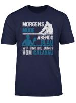 Morgens Mude Abends Blau Wir Sind Die Jungs Vom Galabau T Shirt