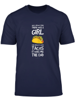 Funny Taco Sayings Tshirt For Girl Funny Taco Lover Gifts