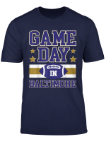 Game Day In Baltimore Football Fans Season Trend Gift T Shirt