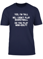 Ja Ich Bin Hoch No I Don T Play Basketball T Shirt Funny Spruch