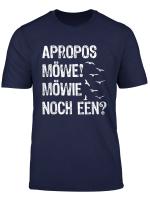 Apropos Mowe Mowie Noch Een Plattdeutsch Norddeutsch Shirt