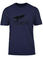 Exercise Motivation Sometimes Required Trex Personal Trainer T Shirt