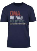 Oma Die Frau Der Mythos Der Schlechte Einfluss T Shirt