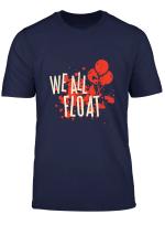 King Horror Film Es Halloween We All Float T Shirt