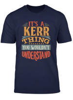 It S A Kerr Thing You Wouldn T Understand T Shirt