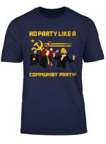 Keine Party Like A Kommunistische Partei Funny Kommunistische T Shirt