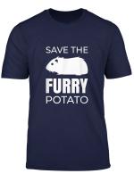 Save The Furry Potato Funny Guinea Pig T Shirt
