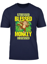 Cute Funny Cute Stressed Blessed Monkey Obsessed T Shirt