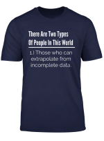 There Are Only Two Types Of People Incomplete Data T Shirt