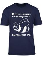 Lustiges Optimismus Sumsi Mit Po T Shirt Geschenkidee