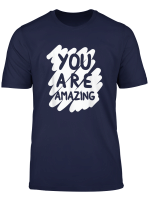 You Are Amazing Mental Health Awareness Support T Shirt