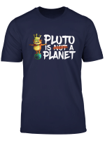 Rick And Morty Shirt Pluto Is A Planet T Shirt T Shirt
