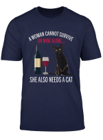 A Women Can Not Survive On Wine Alone She Also Need Cats T Shirt