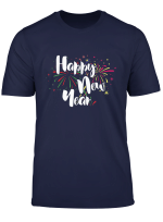 Happy New Year Decoration New Year Eve Gift New Years Eve T Shirt