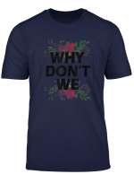 Why Don T We Merchandise Gift Shirt