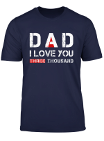 I Love You Dad 3000 Shirt Papa Father S Day Gift T Shirt
