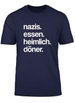 Nazis Essen Heimlich Doner T Shirt