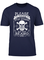 Please Tell Your Boobs To Stop Staring At My Beard T Shirt