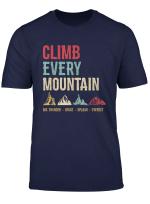 Climb Every Mountain Hiking Climbing Vintage Retro T Shirt