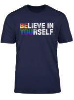 Be You Believe In Yourself Lesbian Gay Lgbt Pride T Shirt