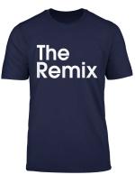 The Dj The Original The Remix The Replay Fun Shirts