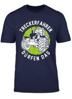 Treckerfahrer Durfen Das Lustiges Traktorfahrer Geschenk T Shirt