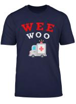 Wee Woo Ambulance Amr Funny Ems Emt Paramedic Gift T Shirt