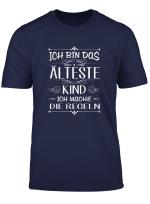 Ich Bin Das Alteste Kind Ich Mache Die Regeln T Shirt