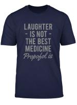 Lustige Anasthesiologe Anasthesie Geschenk Propofol Ist T Shirt