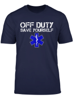 Funny Ems Shirt For Emts Off Duty Save Yourself